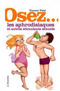 Osez-Les-Aphrodisiaques-Et-Autres-Stimulants-Sexuels